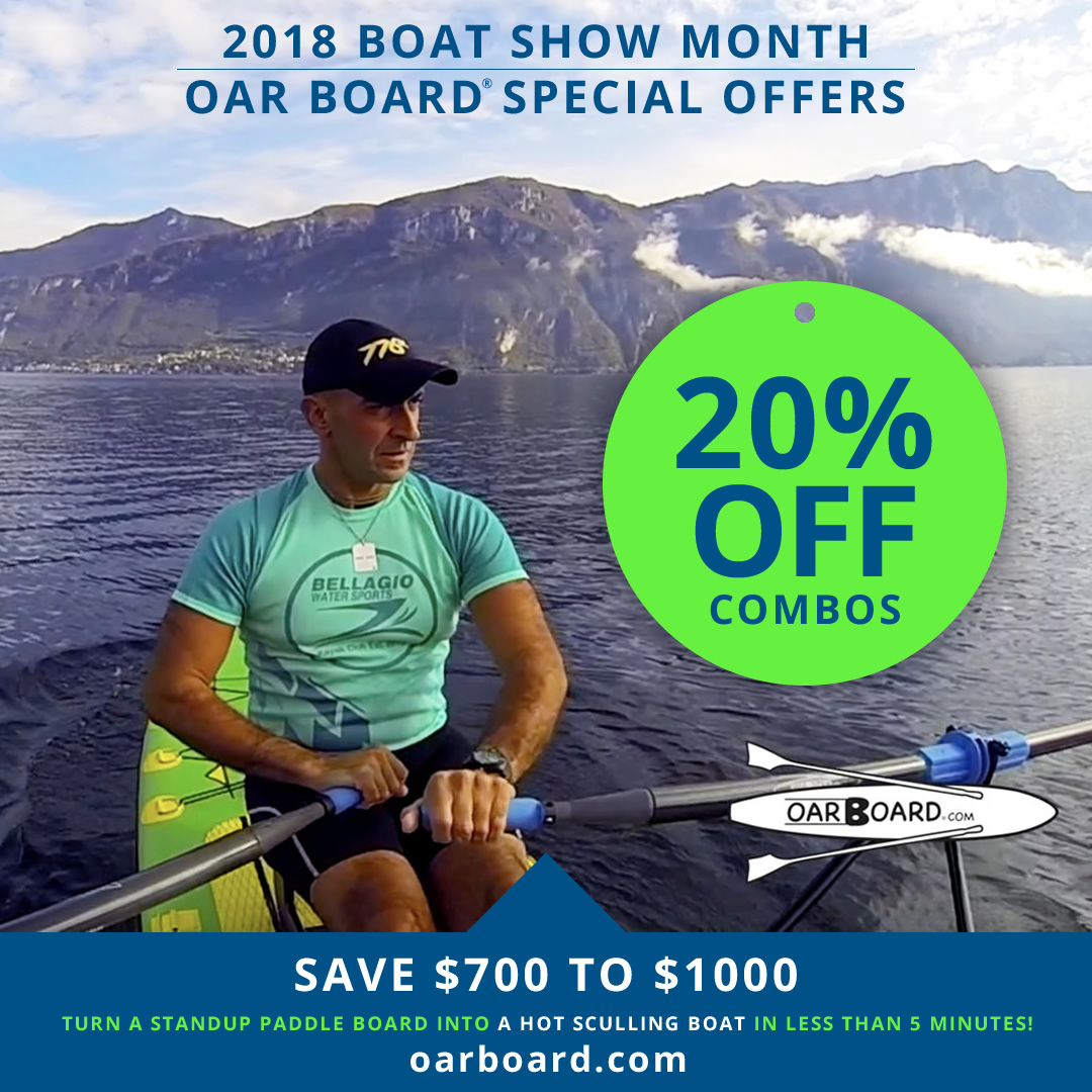 Oar Board 2018 Boat Show Month Special Offers* 20% Off All Combo Packages! Whitehall Rowing & Sail